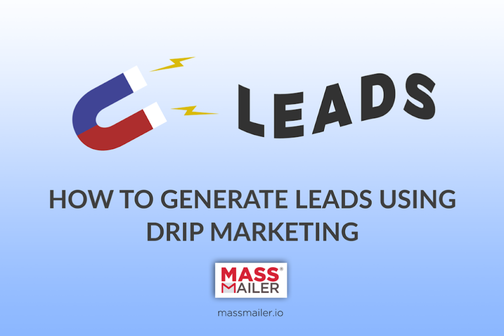 How to generate leads using drip email marketing?