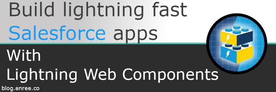 Salesforce / Lightning Web Components] Build Lightning fast